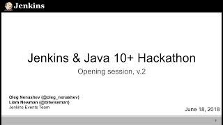 Jenkins Hackathon: Java 10+ Americas/EMEA Kick-off