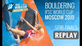 IFSC Climbing World Cup Moscow 2019 - Bouldering Semi Finals