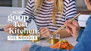 Gwyneth Paltrow and chef Kris Yenbamroong: The Noodle | goop