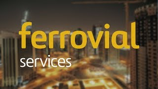 Ferrovial Services | End-to-end solutions for infrastructure and cities