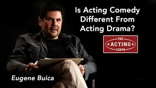 Is Acting Comedy Different From Acting Drama?
