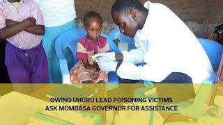 Owino Uhuru lead poisoning victims ask Mombasa governor for assistance