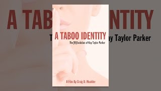 Kay Taylor Parker & Dr. David Wahl - A Taboo Identity: The [r]evolution Of Kay Taylor Parker