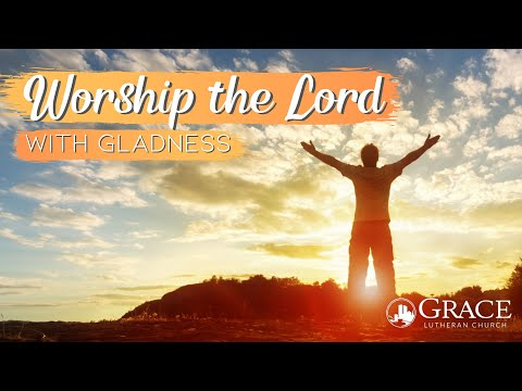 Worship the Lord With Gladness: The People