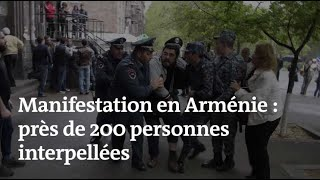 Manifestation contre le premier ministre en Arménie, près de 200 personnes interpellées