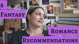 8 Fantasy Romance Books | Fantasy Recommendations #4