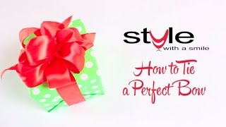 How to Tie a Perfect Bow - Style with a Smile - One Minute Wow