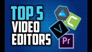 Best Editing Software in 2018 - Which Is The Best Editor?