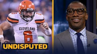 Eric Dickerson and Skip disagree with Shannon about the Browns QB spot | NFL | UNDISPUTED