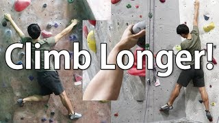 Rock Climb Better INSTANTLY - 3 Tips to Last Longer