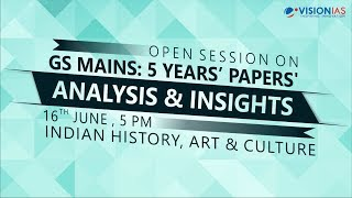 GS Mains: 5 Years' Papers | Analysis & Insights | Indian History, Art & Culture