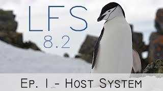 Linux From Scratch 8.2 - Episode 1: Host System