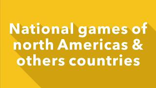 North Americas national games | countries national sports | games | sports | all countries sports