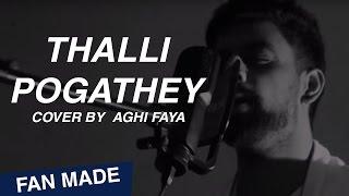 Thalli Pogathey Cover | Achcham Yenbathu Madamaiyada | Aghi Faya
