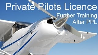 Private Pilot Licence - Flights and further training after you gain your certificate