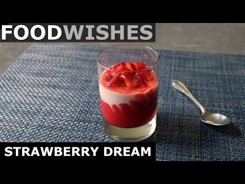 Strawberry Dream - Deluxe Strawberries & Cream - Food Wishes