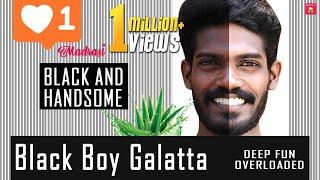 Black Boy Galatta | Madrasi