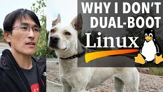 Why I don't dual-boot Linux (″Linux is free, if you don't value your time.″)