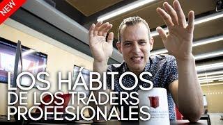 Los hábitos de los traders profesionales