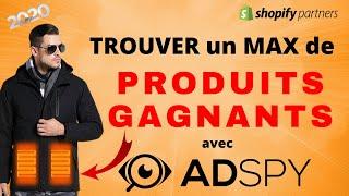 Comment Trouver des Produits Gagnants Dropshipping pour votre boutique Shopify ( avec Adspy )