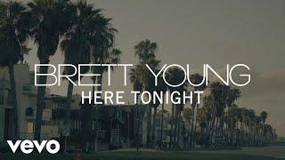 Brett Young - Here Tonight