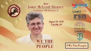 #WeThePeople meet Jamie McLeod-Skinner - Candidate U.S. House District 2 Oregon (D)