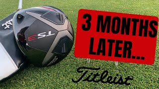Titleist TS3 Driver Review After 3 Months In The Bag!
