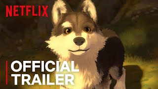 White Fang | Official Trailer [HD] | Netflix