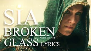 Sia - Broken Glass | Official Lyric | Assassin's Creed HD 2017