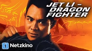 Jet Li - Dragon Fighter (Action, Martial Arts, ganze Filme auf Deutsch anschauen, kompletter Film)