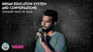 Indian Education System and Conversations- Standup comedy by Bala