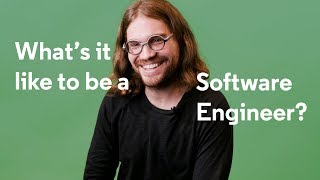 What's it like to be a Software Engineer?