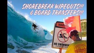 CRAZY SHORE BREAKS!!! AND BOARD TRANSFERS