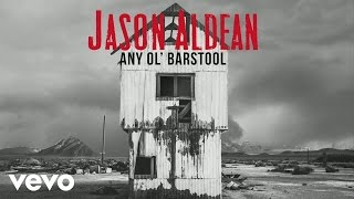 Jason Aldean - Any Ol' Barstool (Audio)