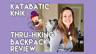 Katabatic Knik Backpack | Pacific Crest Trail and Camino de Santiago Post-Trail Review