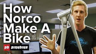 How Norco Makes A Mountain Bike