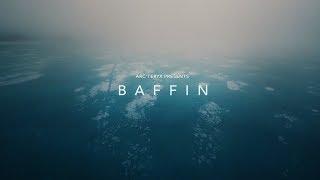 Arc'teryx Presents: Baffin