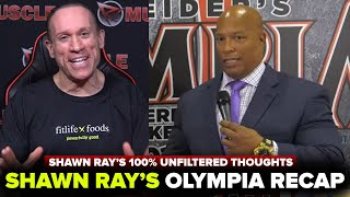 SHAWN RAY: ″I'M NOT HERE TO SUGARCOAT!″