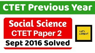 CTET Previous Year Series | Sept 2016 Solved - Social Science for CTET 2019