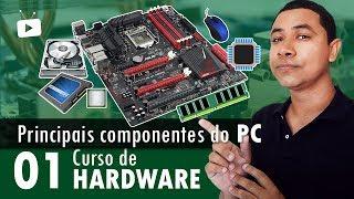Curso Hardware #01 - Principais Componentes de um PC