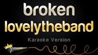 lovelytheband - broken (Karaoke Version)