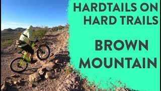 Hardtails on Hard Trails - Brown Mountain in Tucson, AZ