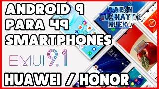 EMUI 9.1, ANDROID 9 PARA 49 SMARTPHONES HUAWEI / HONOR