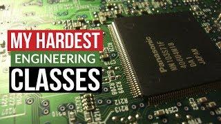 My Hardest Engineering Classes