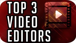 Top 3 Best FREE Editing Software (2016-2017)