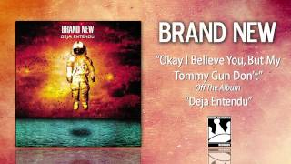 Brand New ″Okay I Believe You, But My Tommy Gun Don't″