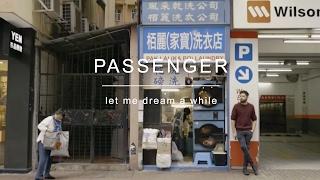 Passenger | Let Me Dream A While