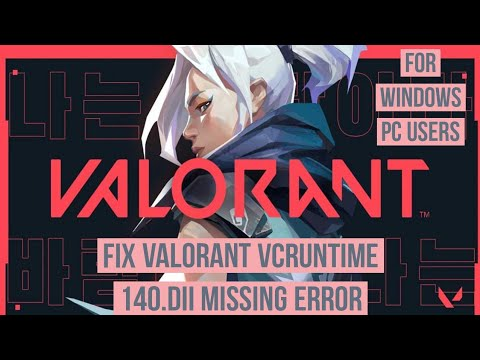 How to Fix Valorant vcruntime 140.dII missing Error