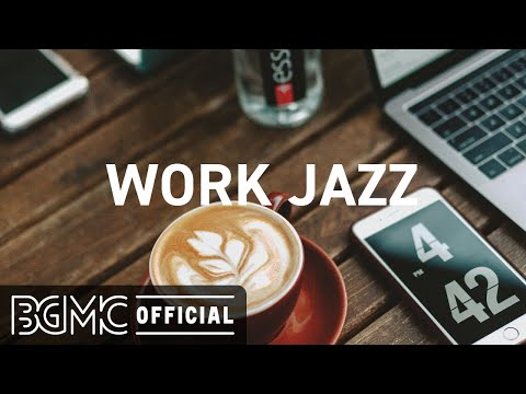 WORK JAZZ: Chill Out Work Beats & Relax Slow Jazz for Office, Concentration and Focus