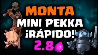¡EL MONTA RÁPIDO CON MINI-PEKKA, BUENO CONTRA TODO! 2.8 ELIXIR | Malcaide Clash Royale